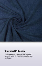 Indigo fabric with the following copy: Dormisoft Denim embraces your curves and ensures an unbelievable fit that flatters all shapes and sizes image number 3