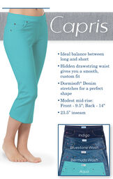 "Aqua Capris with the following copy: Ideal balance between long and short, hidden drawstring waist gives you a smooth custom fit, Dormisoft Denim stretches for a perfect shape. Modest mis-rise: Front - 9.5', Back - 14"", 23.5' inseam image number 2"