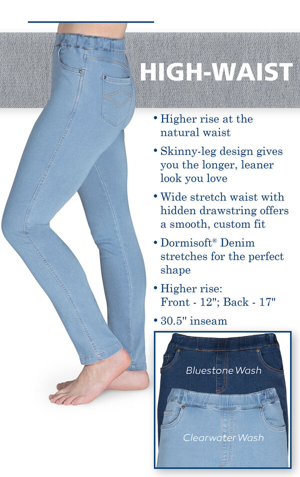 "High-Waist Skinny Jeans with the following copy: Higher rise at the natural waist, Skinny leg design gives you a longer, leaner look. Wide stretch waist with hidden drawstring. Higher Rise: Front - 12"", Back - 17"". 30.5"" inseam. image number 3"