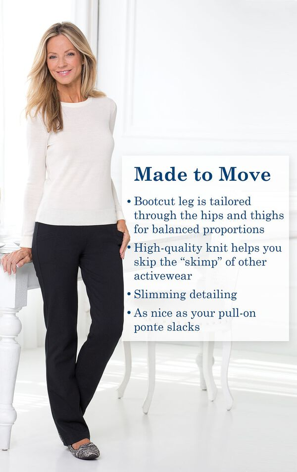 "Made to Move - Bootcut leg is tailored through the hips and thighs for balanced proportions. High-quality knit helps you skip the ""skimp"" of other activewear. Slimming detailing. As nice as your pull-on ponte slacks. image number 2"