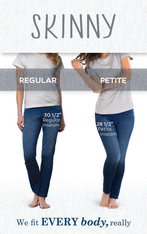 "We fit EVERY body, really. Skinny Jeans have a 30.5"" Regular inseam, 28.5"" Petite inseam. image number 5"