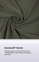 Olive fabric with the following copy: Dormisoft Denim embraces your curves and ensures an unbelievable fit that flatters all shapes and sizes image number 4