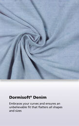 Clearwater wash fabric with the following copy: Dormisoft Denim embraces your curves and ensures an unbelievable fit that flatters all shapes and sizes. image number 4