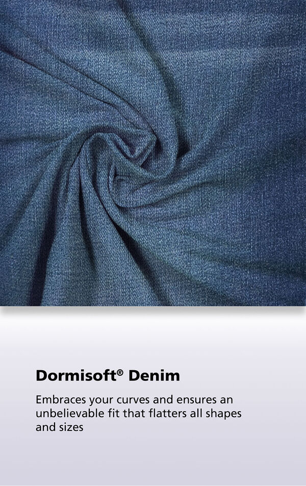 Indigo Wash fabric with the following copy: Dormisoft Denim embraces your curves and ensures an unbelievable fit that flatters all shapes and sizes image number 4