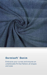 Vintage Wash fabric with the following copy: Dormisoft Denim embraces your curves and ensures an unbelievable fit that flatters all shapes and sizes image number 4