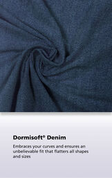 Indigo Wash fabric with the following copy: Dormisoft Denim embraces your curves and ensures an unbelievable fit that flatters all shapes and sizes image number 5