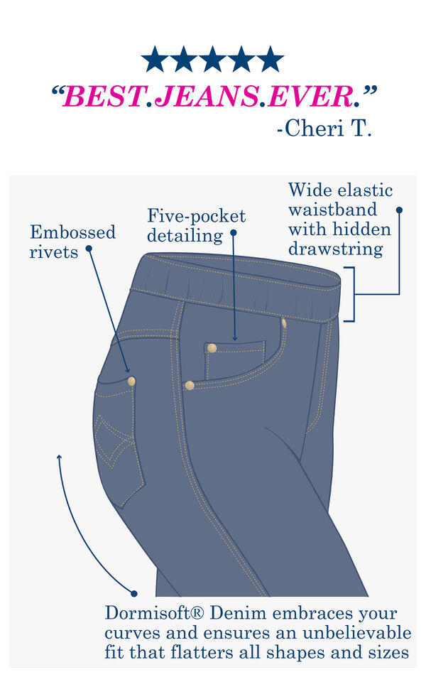 "Diagram of PajamaJeans showcasing the embossed rivets, five-pocket detailing, wide elastic waistband with hidden drawstring and Dormisoft Denim which embraces your curves. Customer Quote: ''BEST.JEANS.EVER.''-Cheri T."" image number 3"