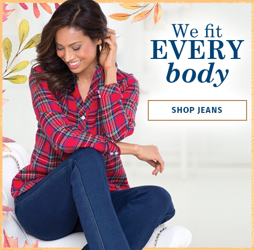 We fit Every Body. Shop Jeans